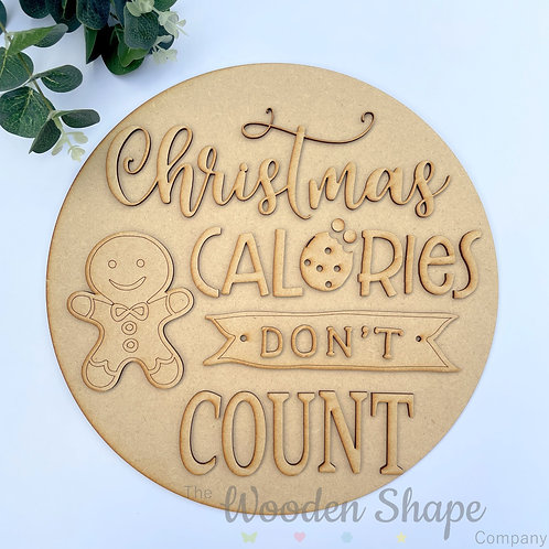 30cm MDF Sign Christmas Calories Don't Count CP