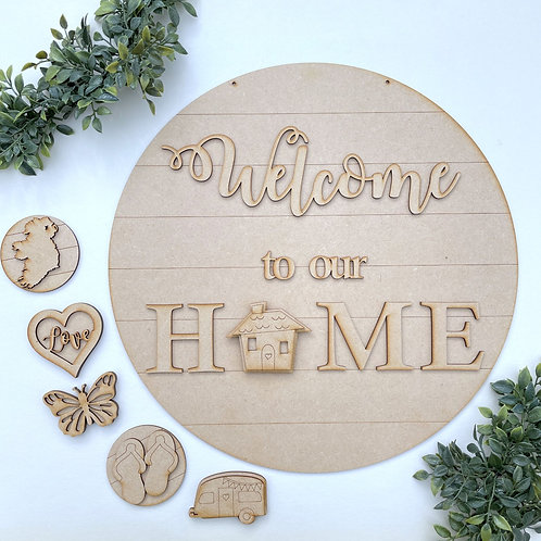 Interchangeable Welcome to our Home Porch Sign Circle 30cm