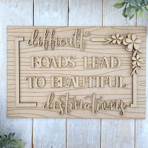 30cm MDF Sign Kit Difficult Roads Beautiful Destinations RWG