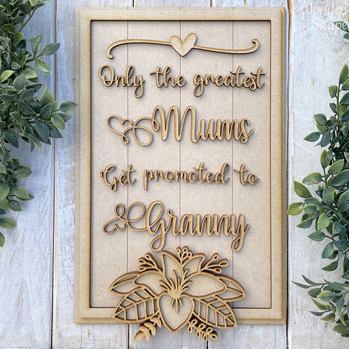 30cm MDF Sign Kit Only the greatest Mums get promoted to Granny RLI