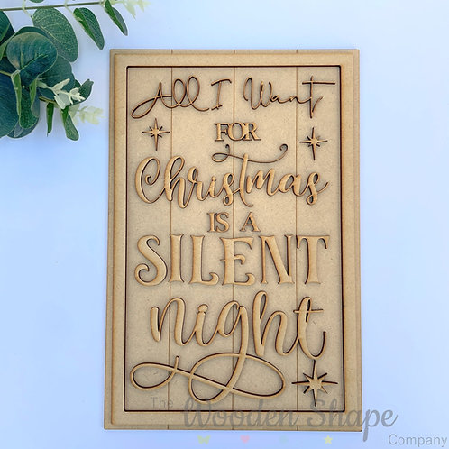 30cm MDF Sign All I Want is a Silent Night RLI