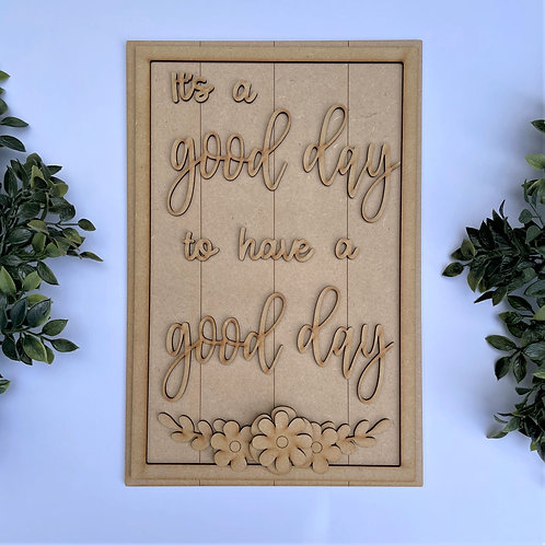 30cm MDF Sign Kit Its a Good Day to have a Good Day RLI