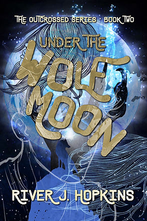 Under the Wolf Moon, book two of The Outcrossed Series
