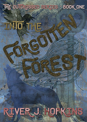 Into the Forgotten Forest, book one of The Outcrossed Series