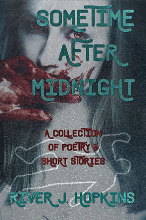 Sometime After Midnight: A Collection of Poetry & Short Stories