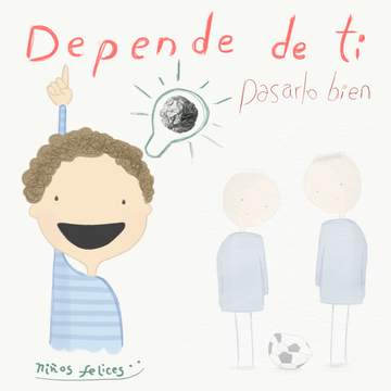 Hábito 1 de los niños felices: DEPENDE DE TI!