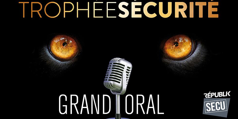 GRAND ORAL / TROPHÉES DE LA SÉCURITÉ