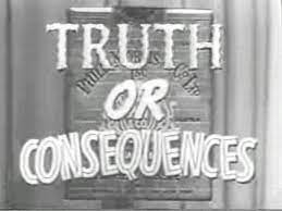 Truth or Consequences