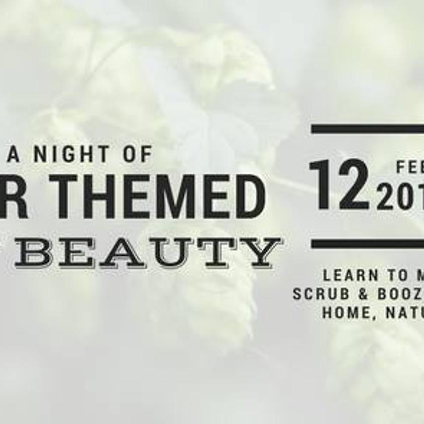 Beer Inspired DIY Beauty Night