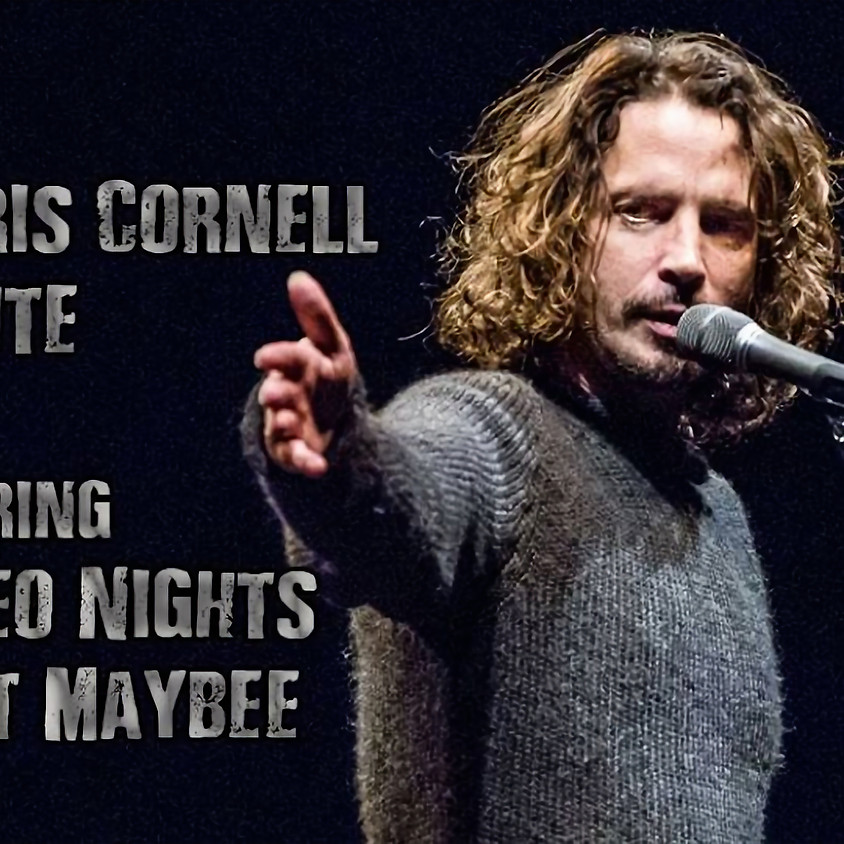 A Chris Cornell Tribute feat. Stereo Nights and Scott Maybee