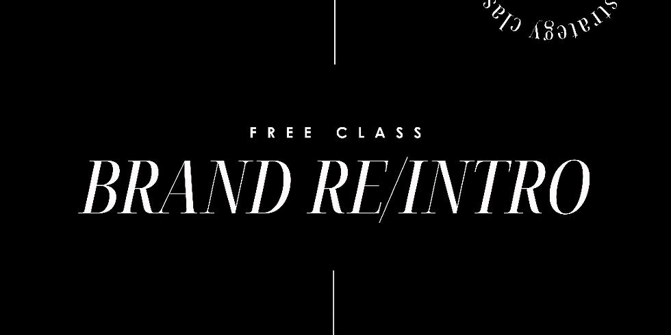Brand Re/Intro Class