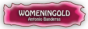 WOMENINGOLD ANTONIO BANDERAS