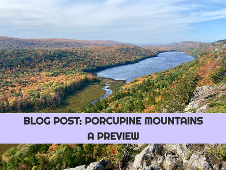 Porcupine Mountains: a Preview of Things to Come