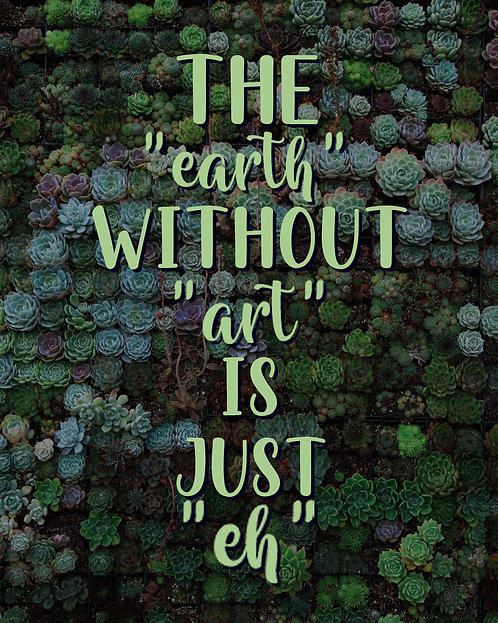 The Earth Without Art Print