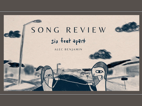 "Review of ""Six Feet Apart"" by Alec Benjamin"