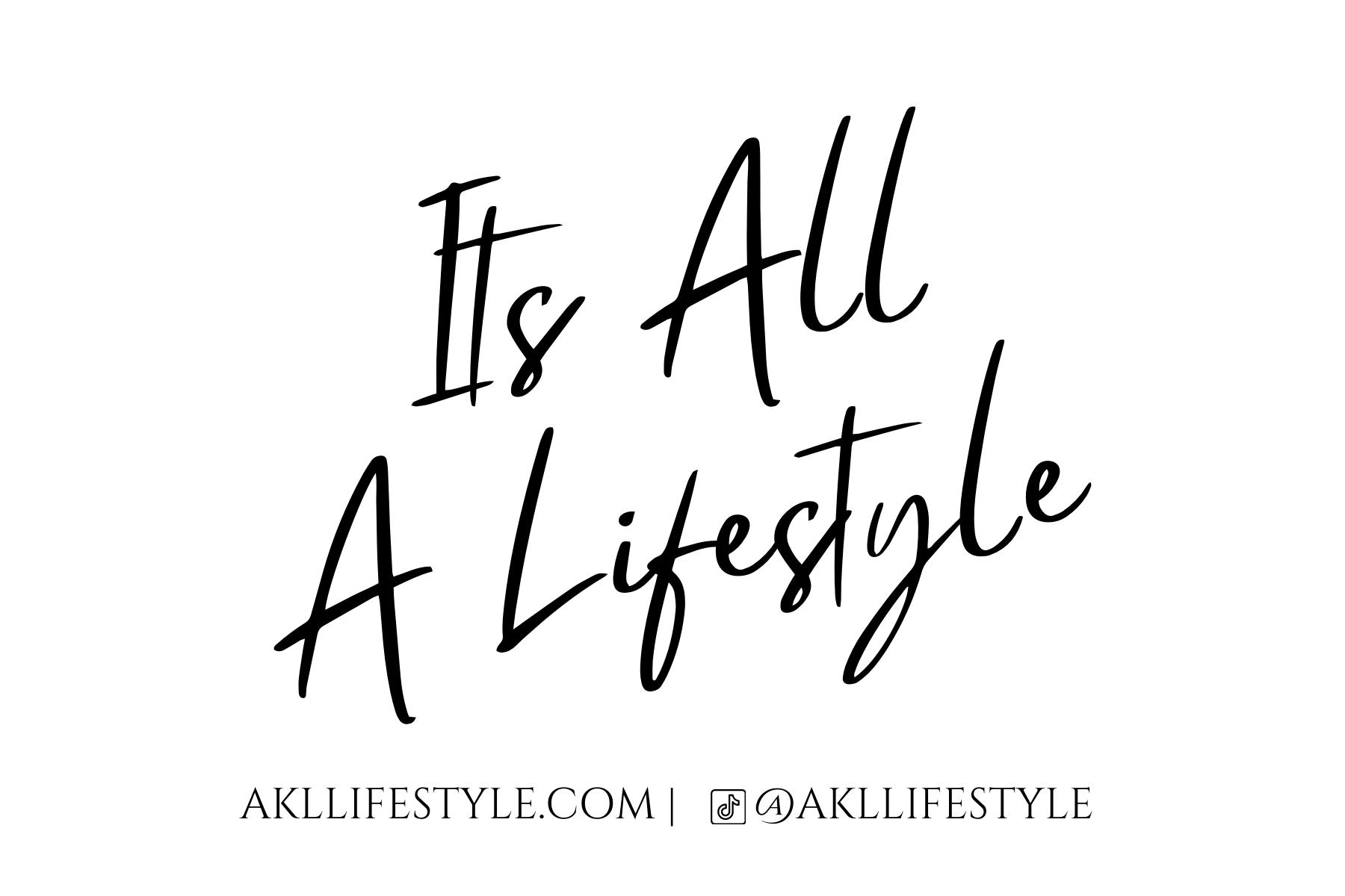 Its All A Lifestyle #SHOPAKLLIFESTYLE