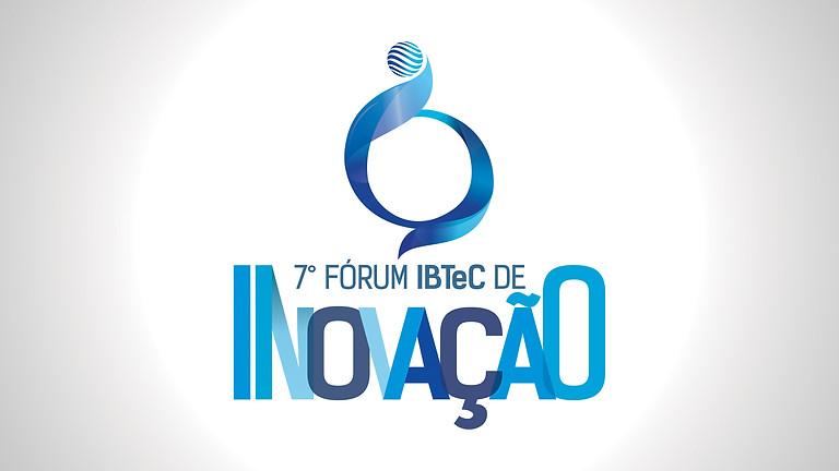 """7º Fórum IBTeC de Inovação - Painel """"Inovação em Debate"""""""