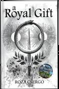 A Royal Gift by Roza Csergo
