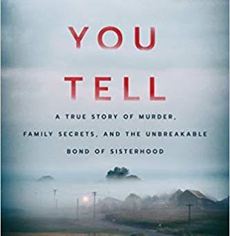 If You Tell:A True Story of Murder, Family Secrets, and the Unbreakable Bond of Sisterhood Paperback