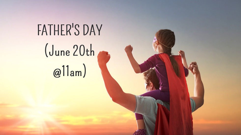 Join Our Father's Day Celebration