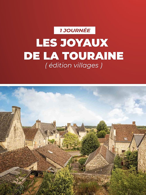 Les Joyaux de la Touraine (Edition Villages) • Road-trips