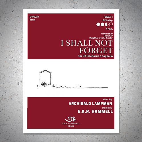 I Shall Not Forget [SCORE]