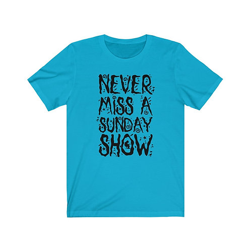Never Miss a Sunday Show