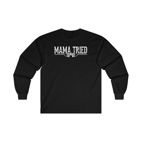 Mama Tried Longsleeve