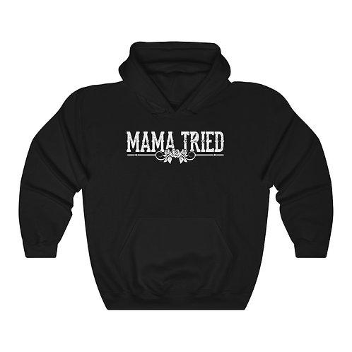 Mama Tried Hoodie