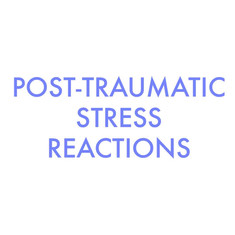 post-traumatic stress reactions