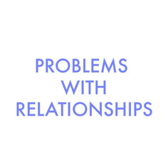 problems with relationships