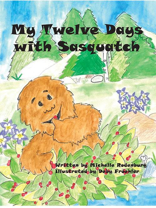 My Twelve Days with Sasquatch