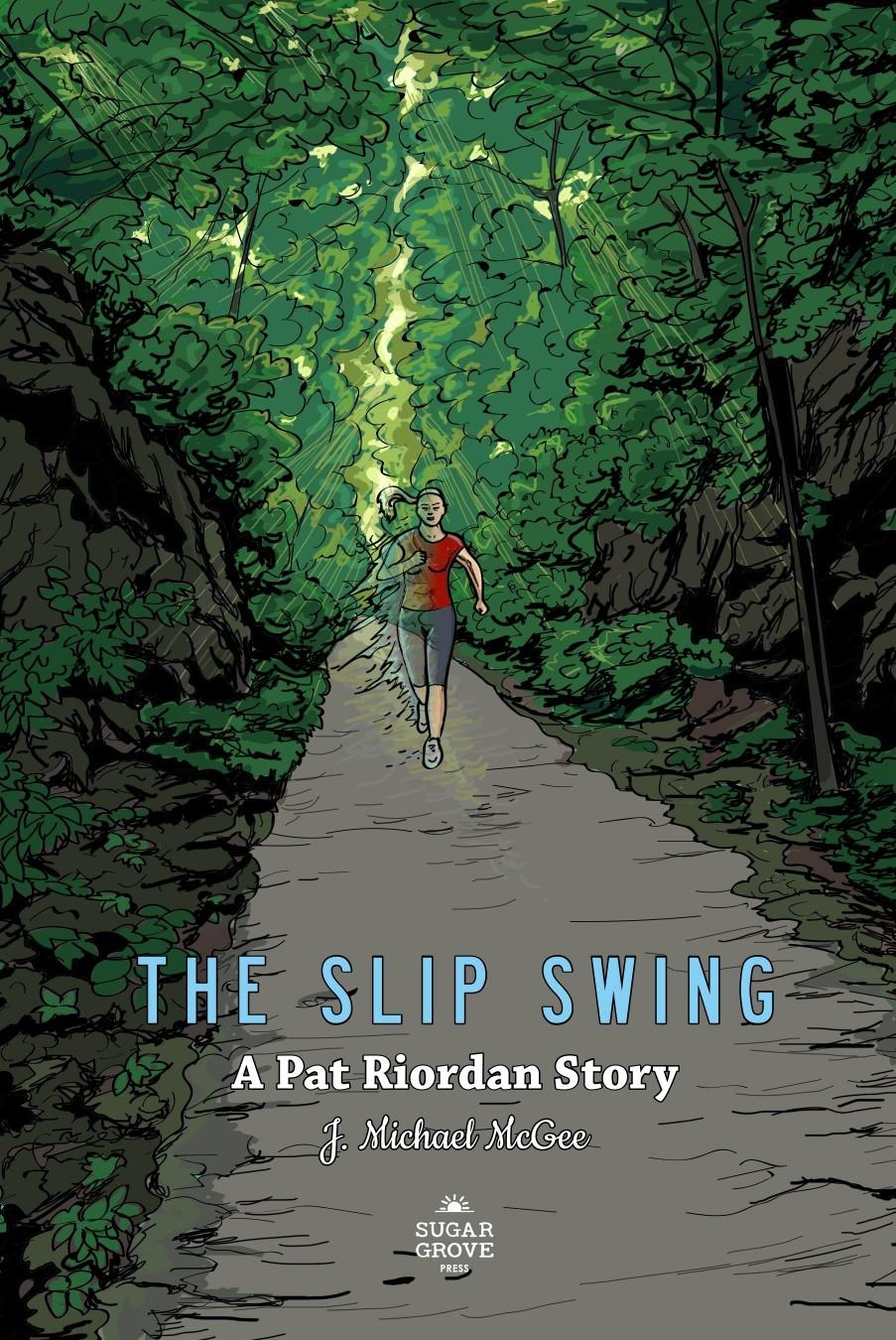 The Slip Swing Book 2 of the Pat Riordan Stories