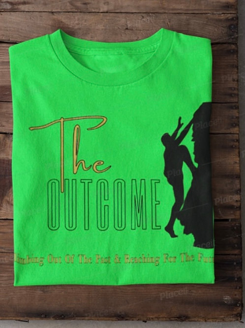 The Outcome T-Shirts