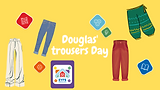 Douglas's Trousers Day