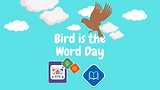 Bird is the Word Day