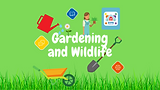 Gardening and Wildlife