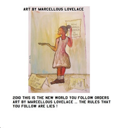 2010 this is the new world you follow orders art by Marcellous Lovelace