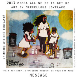 2013 momma all we do is get up