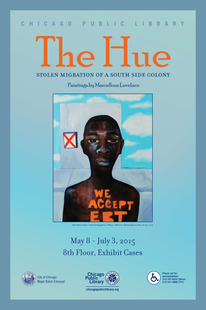 The Hue: Paintings of a South Side Colony by Marcellous Lovelace  May 8 - July 3, 2015 | Harold Wash
