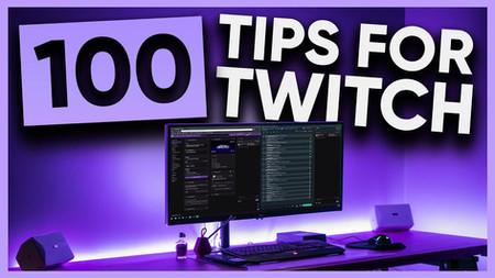100 Twitch Tips