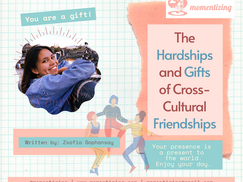 The Hardships and Gifts of Cross-Cultural Friendships