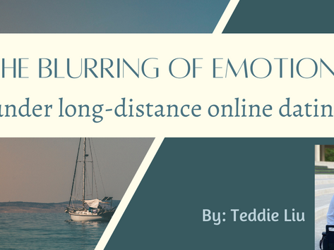 The blurring of emotions under long-distance online dating