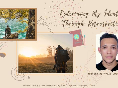 Redefining My Identity Through Retrospection