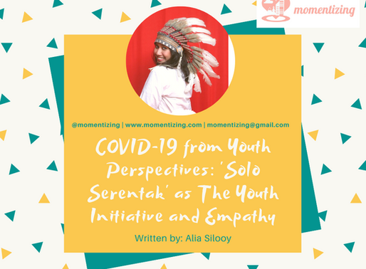 COVID-19 from Youth Perspectives: 'Solo Serentak' as The Youth Initiative and Empathy