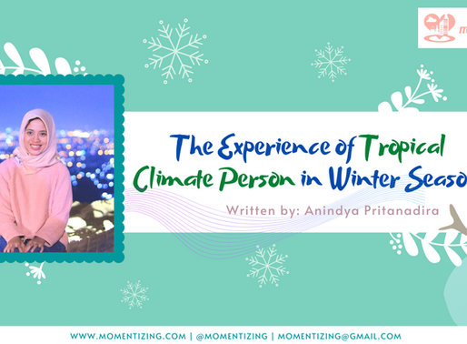 The Experience of Tropical Climate Person in Winter Season