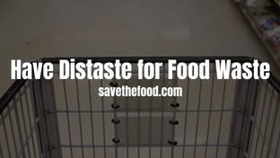 Have Distaste for Food Waste