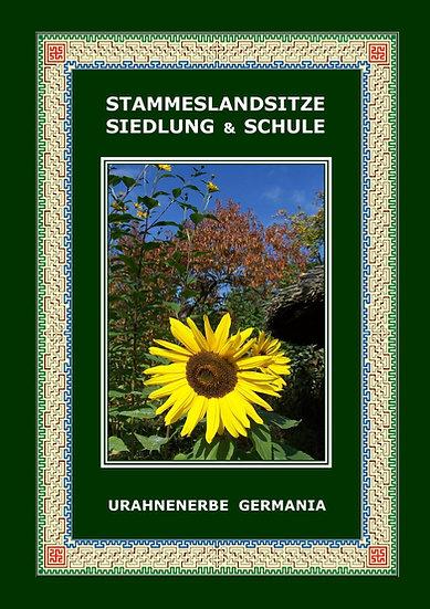 Stammeslandsitz Siedlung Schule
