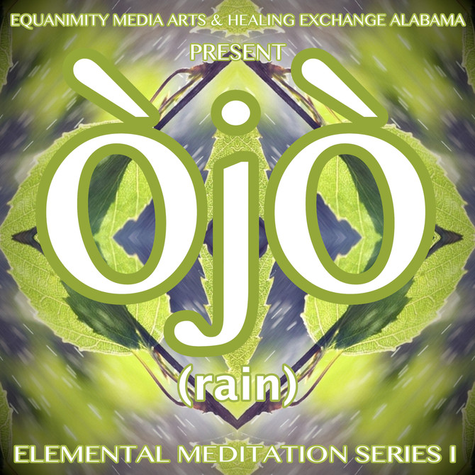 New Album! Òjò (Rain) - Elemental Meditation I