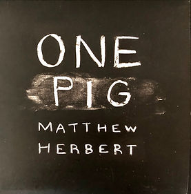Matthew Herbert one Pig album cover